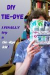 I (Finally) Try a Tie Dye Kit!