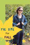 Tie Dye for FALL!
