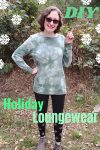 DIY Holiday Loungewear