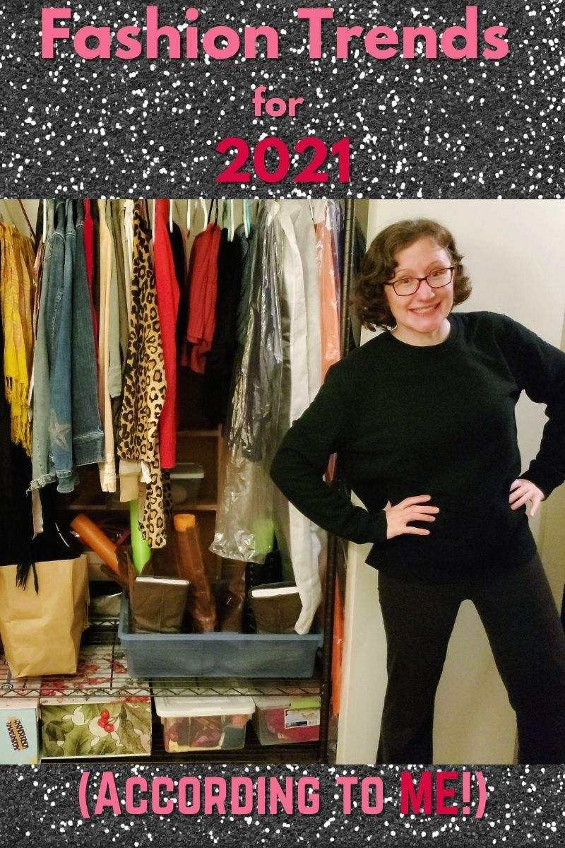 Fashion Trends for 2021 (According to ME!)