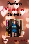 Perfect Valentine Outfits (According to ME!)