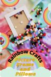 Rainbow Crafts: DIY Picture Frames and Pillows