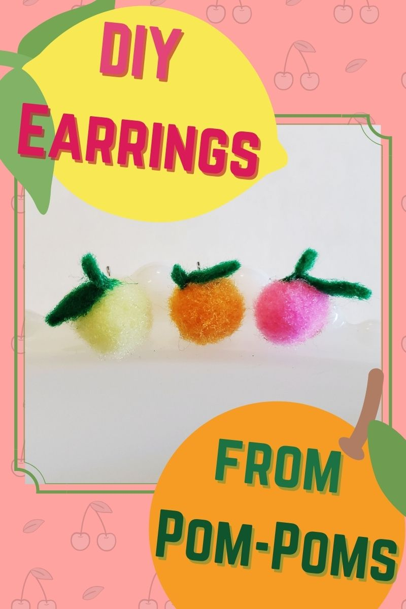 DIY Earrings: Pom-Pom Fruit