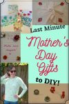 Last Minute Mother's Day Gifts to DIY